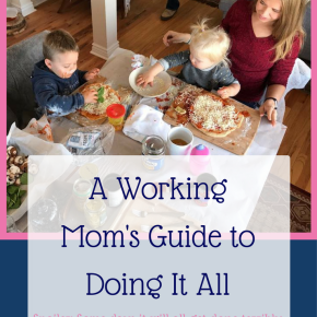 A Working Mom's Guide to Doing it All(Terribly)